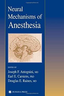 Neural Mechanisms of Anesthesia 9780896039971