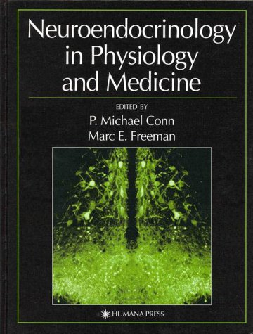 Neuroendocrinology in Physiology and Medicine 9780896037250