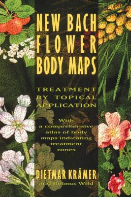 New Bach Flower Body Maps: Treatment by Topical Application 9780892815319