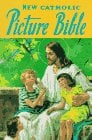 New Catholic Picture Bible 9780899424354