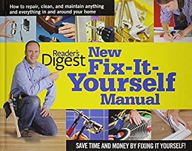 New Fix-It-Yourself Manual: How to Repair, Clean and Maintain Anything and Everything in andaround Your Home 9780895778710