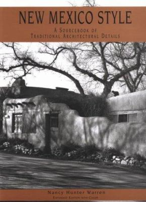 New Mexico Style: A Source Book of Traditional Architectural Details 9780890132791