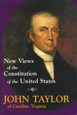 New Views of the Constitution of the United States 9780895262172