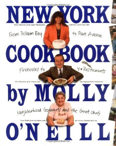 New York Cookbook: From Pelham Bay to Park Avenue, Firehouses to Four-Star Restaurants 9780894806988