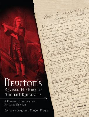 Newton's Revised History of Ancient Kingdoms - A Complete Chronology Sir Isaac Newton, edited