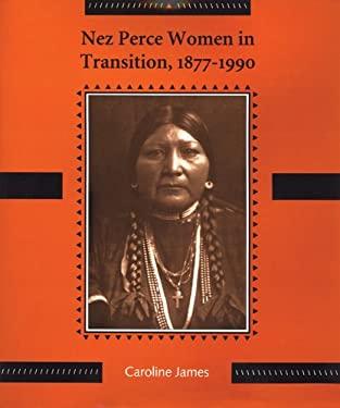 Nez Perce Women in Transition, 1877-1990 9780893011888