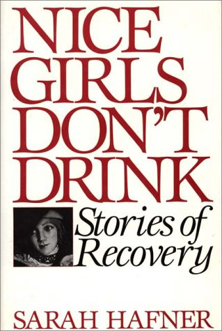 Nice Girls Don't Drink: Stories of Recovery 9780897892469
