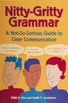 Nitty-Gritty Grammar: A Not-So-Serious Guide to Clear Communication 9780898159660