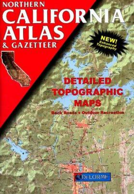 Northern California Atlas & Gazetteer 9780899332673