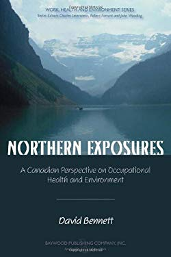 Northern Exposures: A Canadian Perspective on Occupational Health and Environment 9780895034014