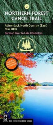 Northern Forest Canoe Trail Map 3, Adirondack North Country, East: New York: Saranac River to Lake Champlain 9780898869958