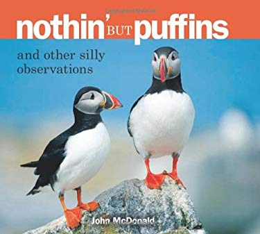 Nothin' But Puffins: And Other Silly Observations 9780892725472