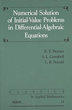 Numerical Solution of Initial-Value Problems in Differential-Algebraic Equations 9780898713534