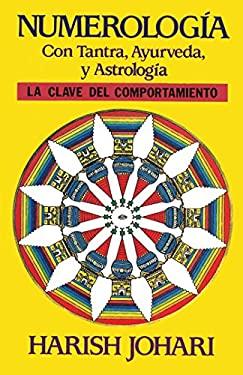 Numerologia: Con Tantra, Ayurveda, y Astrologia = Numerology 9780892814633