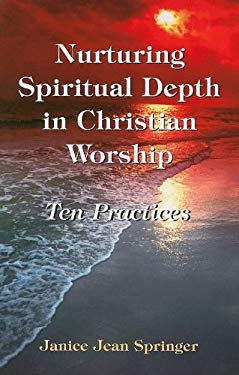 Nurturing Spiritual Depth in Christian Worship by Janice Jean ...