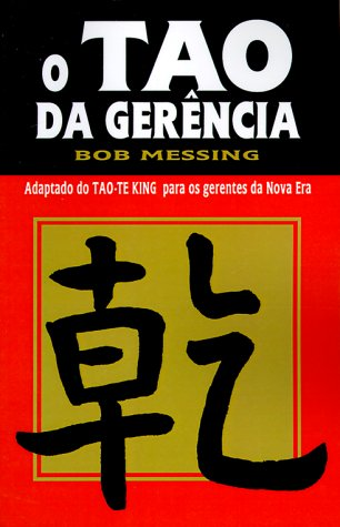 O Tao Da Gerencia = The Tao of Management 9780893343071