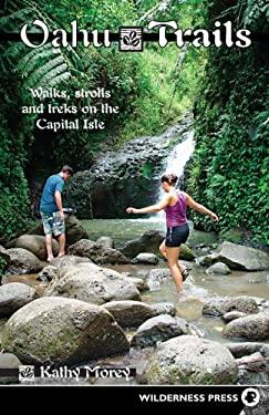 Oahu Trails: Walks, Strolls and Treks on the Capital Isle 9780899973159