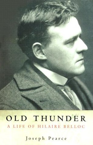 Old Thunder: A Life of Hilaire Belloc 9780898709421