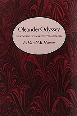 Oleander Odyssey: The Kempners of Galveston, Texas, 1854-1980s 9780890964385