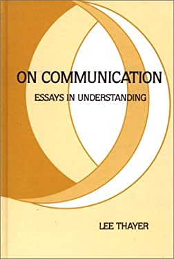 On Communication: Essays in Understanding 9780893914097