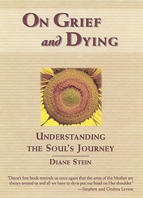 On Grief and Dying: Understanding the Soul's Journey 9780895948304