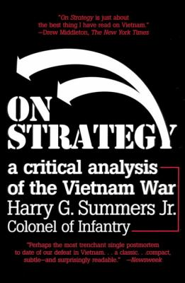 On Strategy: A Critical Analysis of the Vietnam War 9780891415633