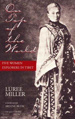 On Top of the World: Five Women Explorers in Tibet 9780898860979