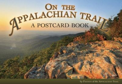 On the Appalachian Trail: A Postcard Book 9780897327121