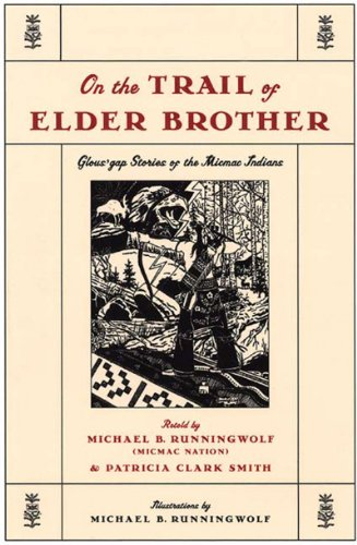On the Trail of Elder Brother: Glous'gap Stories of the Micmac Indians 9780892552481