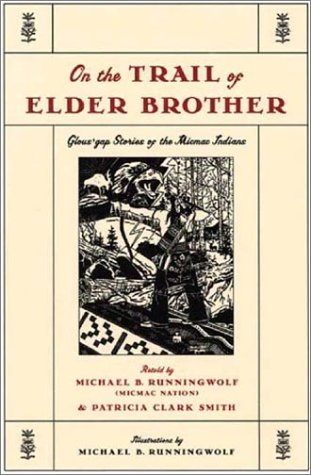 On the Trail of Elder Brother: Glous'gap Stories of the Mimac Indians 9780892552887