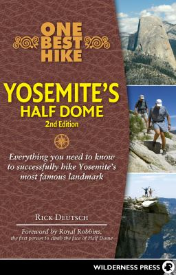 One Best Hike: Yosemite's Half Dome: Everything You Need to Know to Successfully Hike Yosemite's Most Famous Landmark 9780899976747