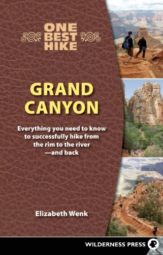 One Best Hike: Grand Canyon: Everything You Need to Know to Successfully Hike from the Rim to the River - And Back 9780899974910