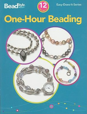 One-Hour Beading: 12 Projects 9780890246849