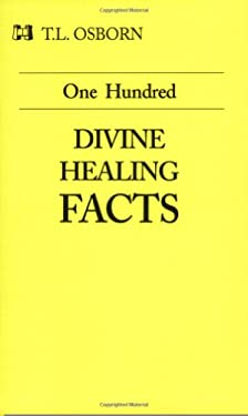 One Hundred Divine Healing Facts 9780892742998