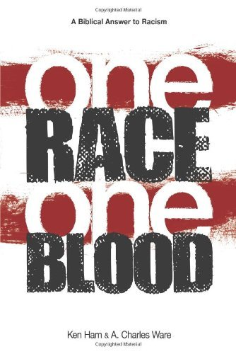 One Race One Blood: A Biblical Answer to Racism 9780890516010