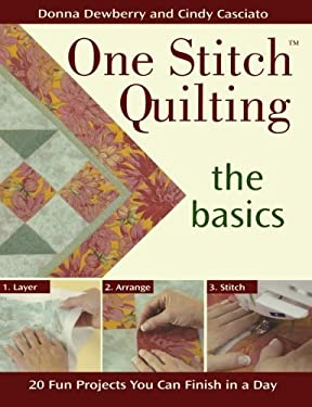 One Stitch Quilting: The Basics 9780896893184