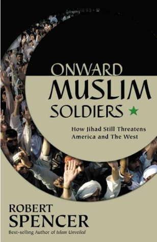 Onward Muslim Soldiers: How Jihad Still Threatens America and the West 9780895261007