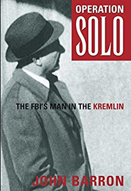 Operation Solo: The FBI's Man in the Kremlin 9780895264299