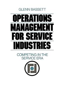 Operations Management for Service Industries Operations Management for Service Industries: Competing in the Service Era Competing in the Service Era