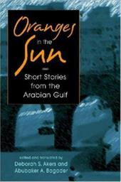 Oranges in the Sun: Contemporary Short Stories from the Arabian Gulf