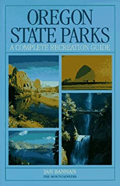 Oregon State Parks: The Complete Recreation Guide