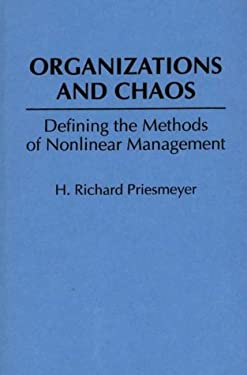 Organizations and Chaos: Defining the Methods of Nonlinear Management 9780899306308