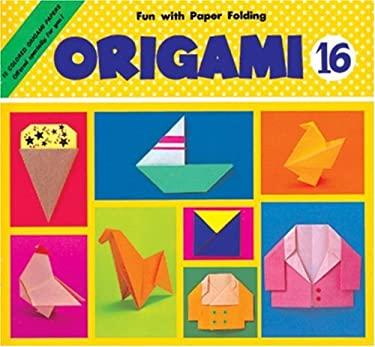 Origami Book 16- Sailboat, Ice Cream 9780893463823