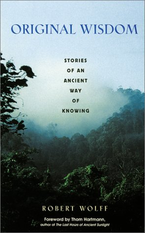 Original Wisdom: Stories of an Ancient Way of Knowing 9780892818662