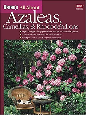 Ortho's All about Azaleas, Camellias, & Rhododendrons 9780897214575