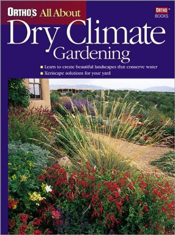 Ortho's All about Dry Climate Gardening 9780897214995
