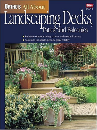 Ortho's All about Landscaping Decks, Patios, and Balconies 9780897214599