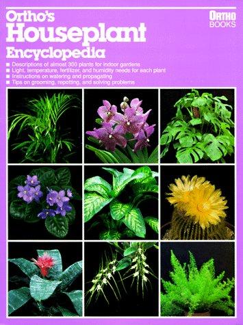 Ortho's Houseplant Encyclopedia 9780897212533