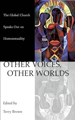 Other Voices, Other Worlds: The Global Church Speaks Out on Homosexuality 9780898695199
