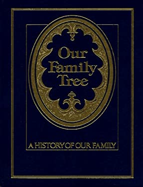 Our Family Tree: A History of Our Family 9780890091364